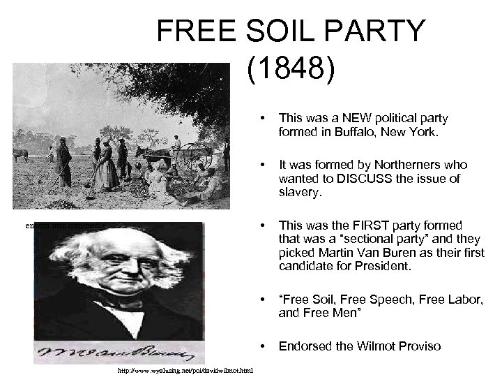 FREE SOIL PARTY (1848) • • This was the FIRST party formed that was