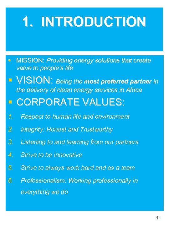 1. INTRODUCTION § MISSION: Providing energy solutions that create value to people's life §