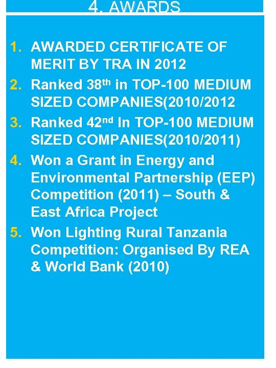 4. AWARDS 1. AWARDED CERTIFICATE OF MERIT BY TRA IN 2012 2. Ranked 38