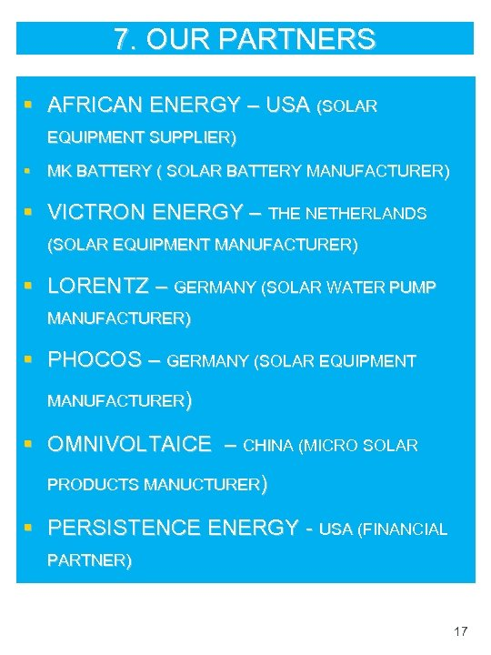 7. OUR PARTNERS § AFRICAN ENERGY – USA (SOLAR EQUIPMENT SUPPLIER) § MK BATTERY