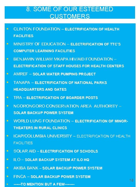 8. SOME OF OUR ESTEEMED CUSTOMERS § CLINTON FOUNDATION – ELECTRIFICATION OF HEALTH FACILITIES