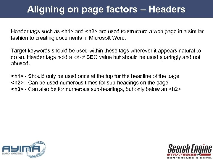 Aligning on page factors – Headers Header tags such as <h 1> and <h