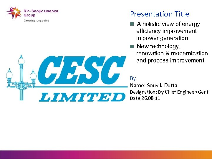 Presentation Title A holistic view of energy efficiency improvement in power generation. New technology,