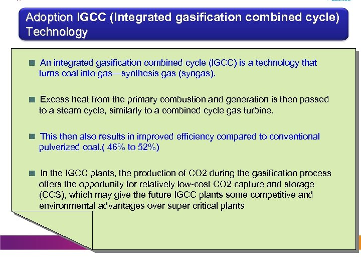 Adoption IGCC (Integrated gasification combined cycle) Technology An integrated gasification combined cycle (IGCC) is