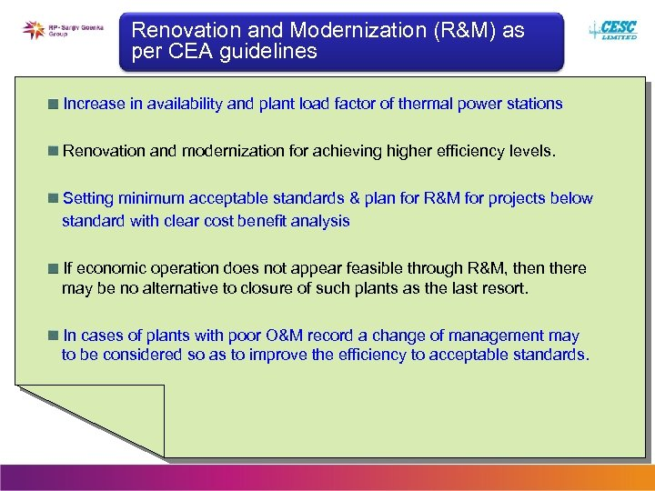 Renovation and Modernization (R&M) as per CEA guidelines Increase in availability and plant load