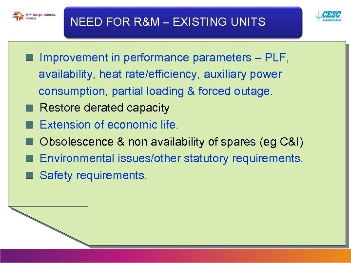 NEED FOR R&M – EXISTING UNITS Improvement in performance parameters – PLF, availability, heat