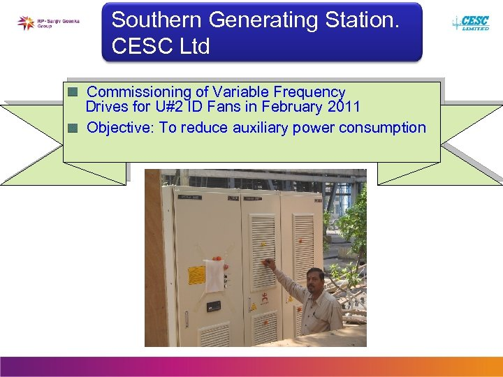 Southern Generating Station. CESC Ltd Commissioning of Variable Frequency Drives for U#2 ID Fans