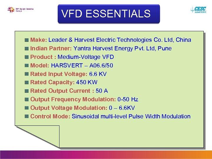 VFD ESSENTIALS Make: Leader & Harvest Electric Technologies Co. Ltd, China Indian Partner: Yantra