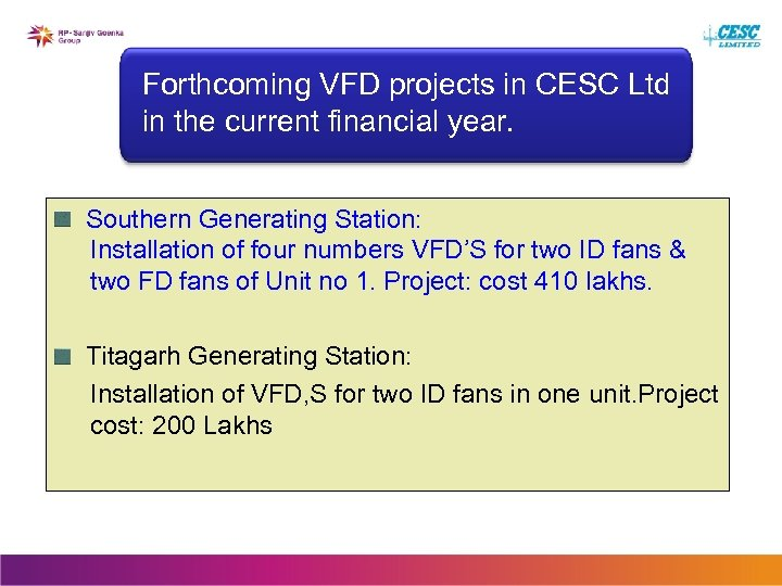 Forthcoming VFD projects in CESC Ltd in the current financial year. Southern Generating Station: