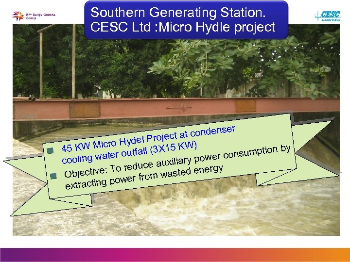 Southern Generating Station. CESC Ltd : Micro Hydle project er t condens ject a