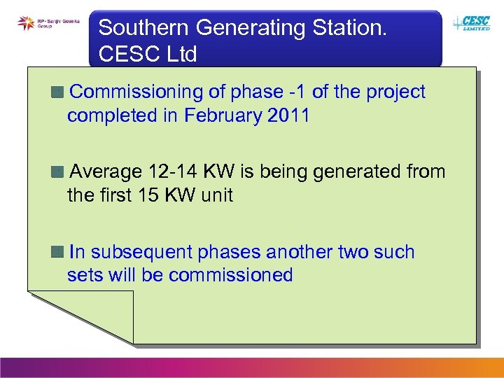 Southern Generating Station. CESC Ltd Commissioning of phase -1 of the project completed in