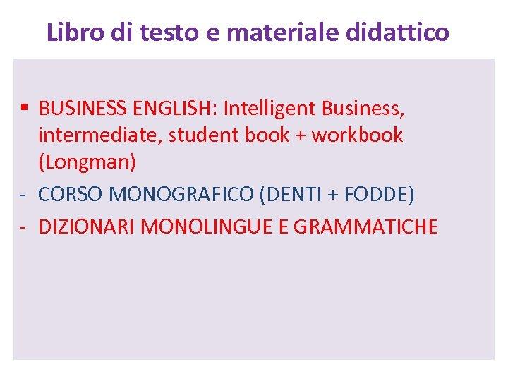 Libro di testo e materiale didattico § BUSINESS ENGLISH: Intelligent Business, intermediate, student book