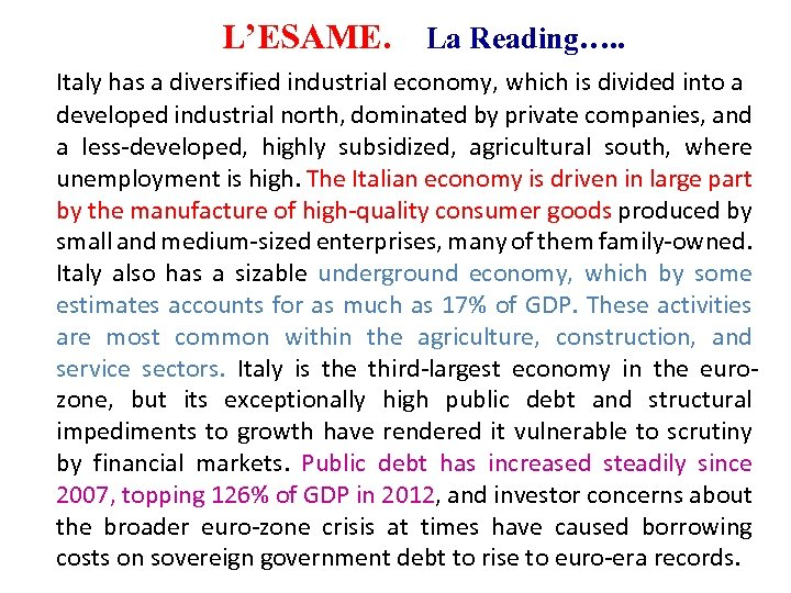 L'ESAME. La Reading…. . Italy has a diversified industrial economy, which is divided into