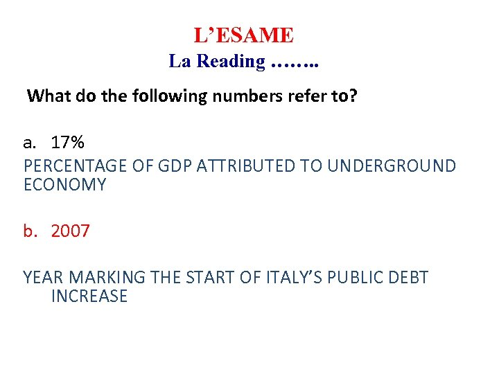 L'ESAME La Reading ……. . What do the following numbers refer to? a. 17%