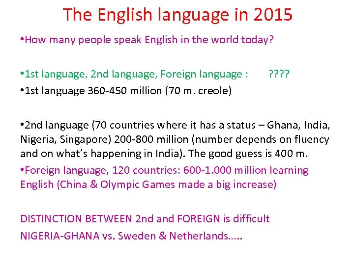 The English language in 2015 • How many people speak English in the world