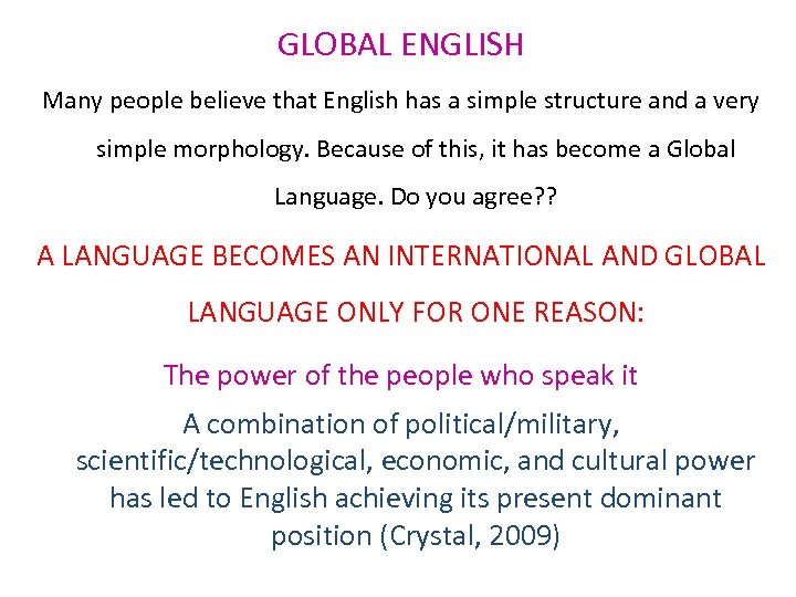 GLOBAL ENGLISH Many people believe that English has a simple structure and a very