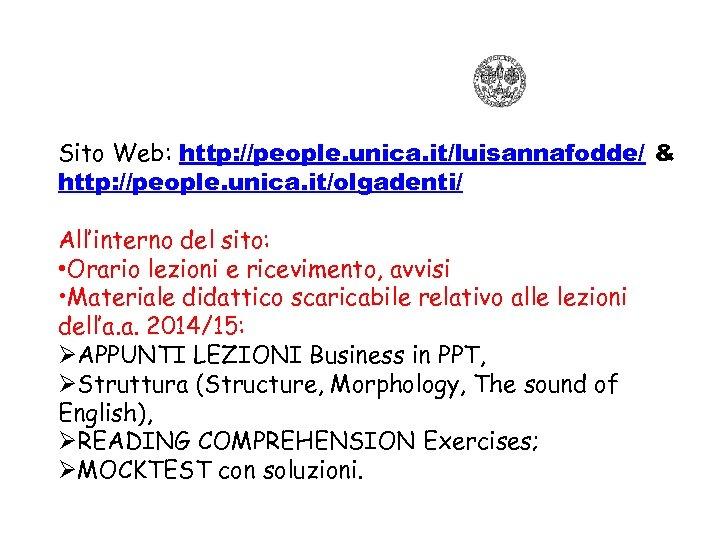 Sito Web: http: //people. unica. it/luisannafodde/ & http: //people. unica. it/olgadenti/ All'interno del sito: