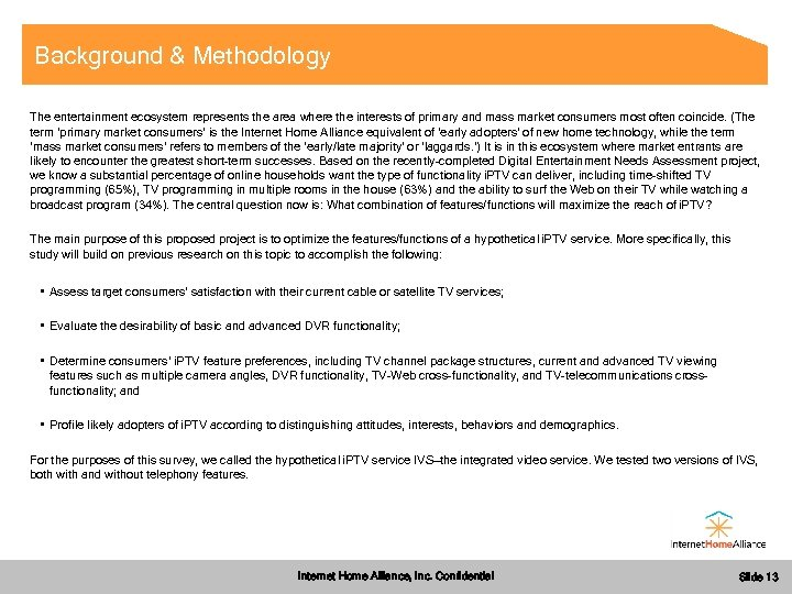 Background & Methodology The entertainment ecosystem represents the area where the interests of primary