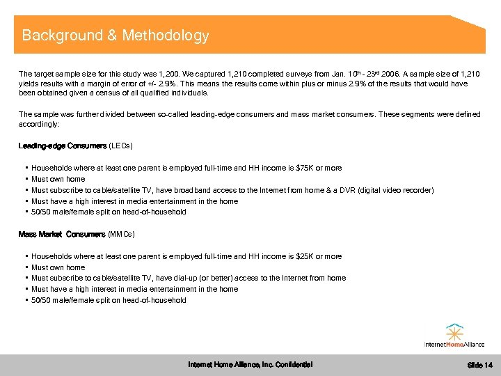 Background & Methodology The target sample size for this study was 1, 200. We