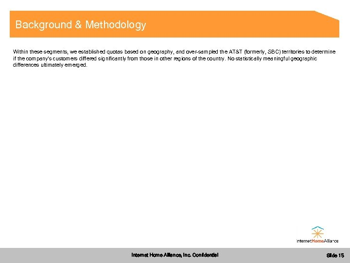 Background & Methodology Within these segments, we established quotas based on geography, and over-sampled