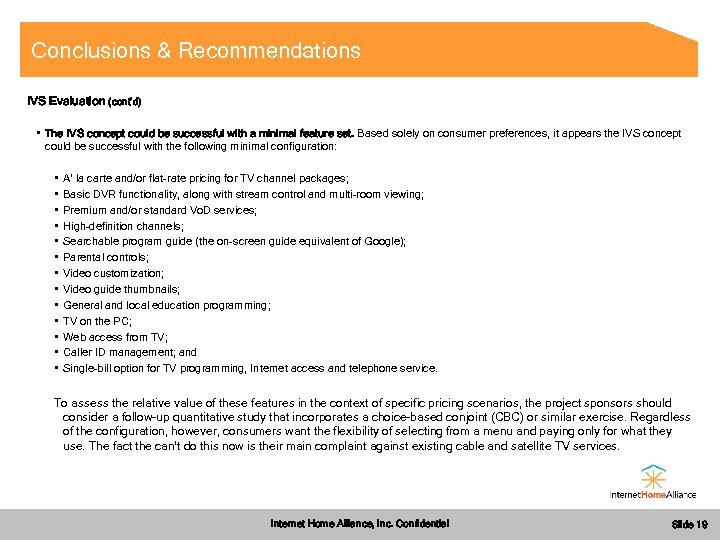 Conclusions & Recommendations IVS Evaluation (cont'd) • The IVS concept could be successful with