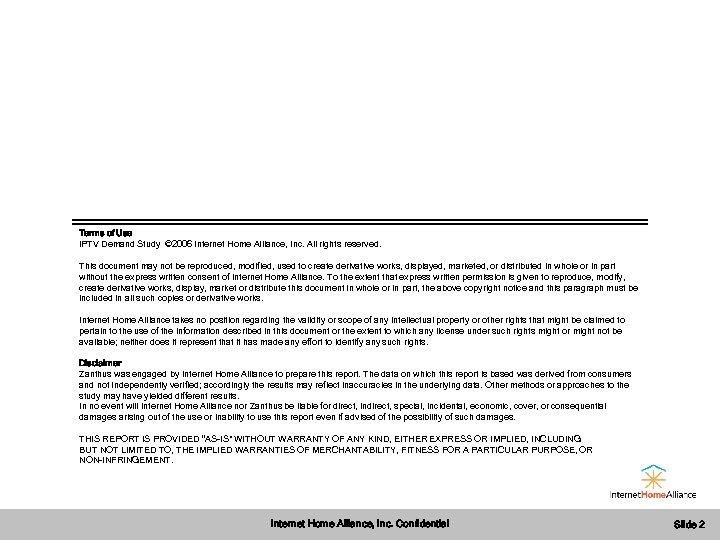 Terms of Use i. PTV Demand Study © 2006 Internet Home Alliance, Inc. All