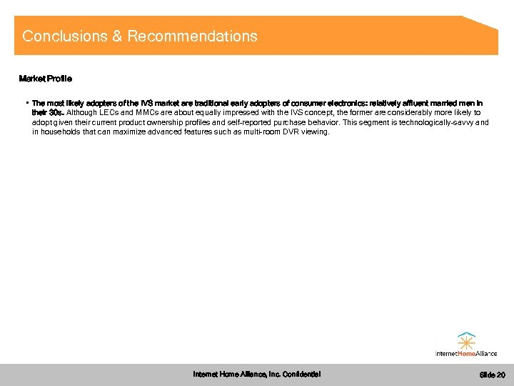 Conclusions & Recommendations Market Profile • The most likely adopters of the IVS market