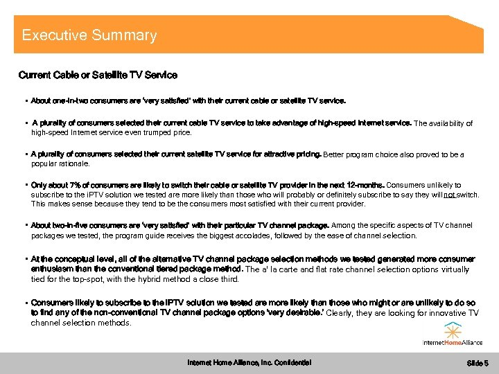 Executive Summary Current Cable or Satellite TV Service • About one-in-two consumers are 'very