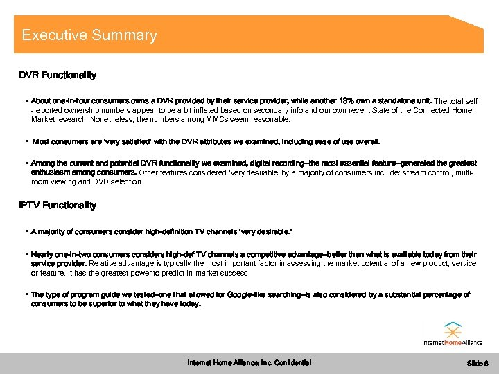 Executive Summary DVR Functionality • About one-in-four consumers owns a DVR provided by their