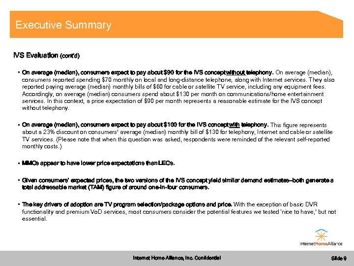 Executive Summary IVS Evaluation (cont'd) • On average (median), consumers expect to pay about
