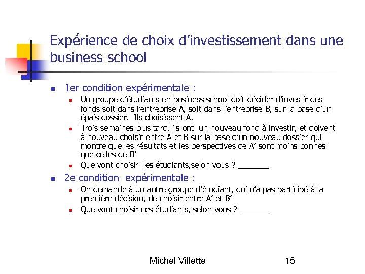 Expérience de choix d'investissement dans une business school 1 er condition expérimentale : Un