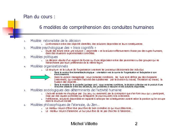 Plan du cours : 6 modèles de compréhension des conduites humaines 1. Modèle rationaliste