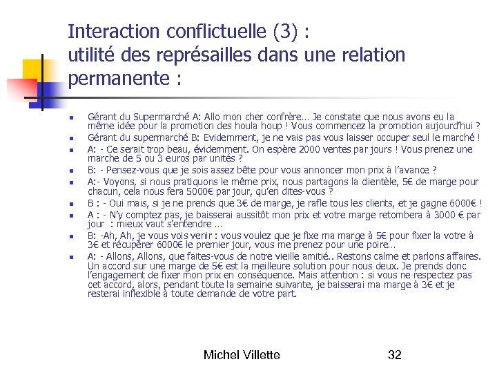 Interaction conflictuelle (3) : utilité des représailles dans une relation permanente : Gérant du