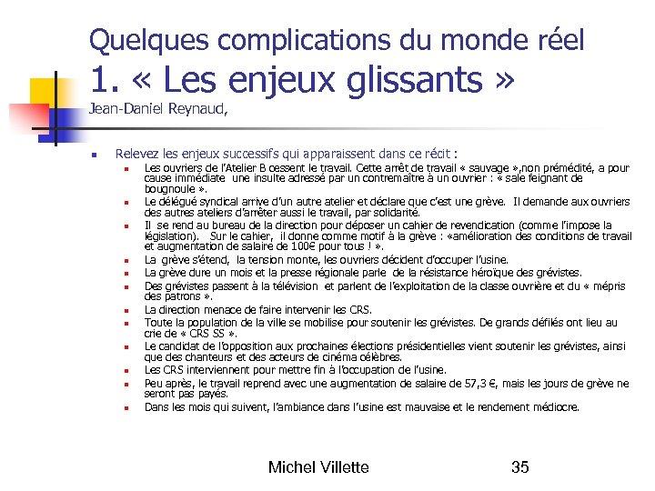 Quelques complications du monde réel 1. « Les enjeux glissants » Jean-Daniel Reynaud, Relevez