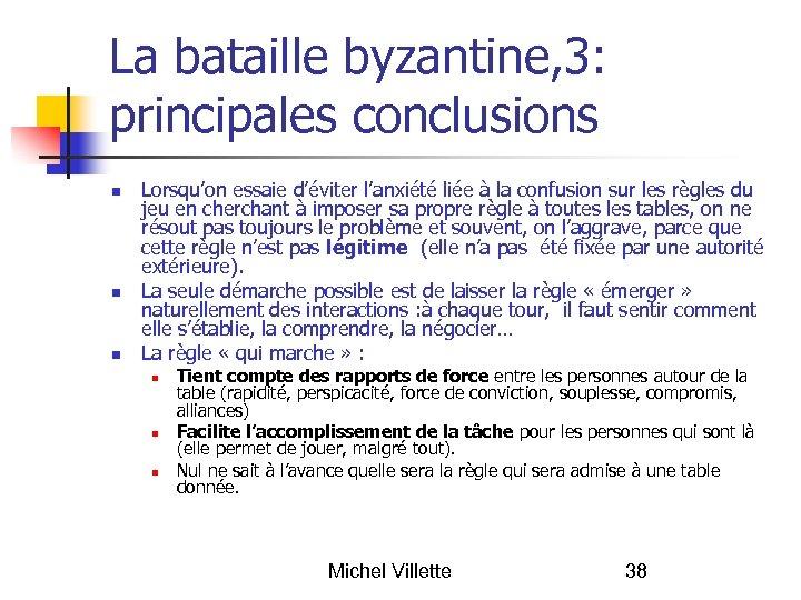 La bataille byzantine, 3: principales conclusions Lorsqu'on essaie d'éviter l'anxiété liée à la confusion