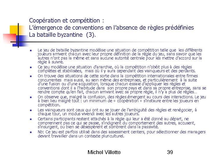Coopération et compétition : L'émergence de conventions en l'absence de règles prédéfinies La bataille