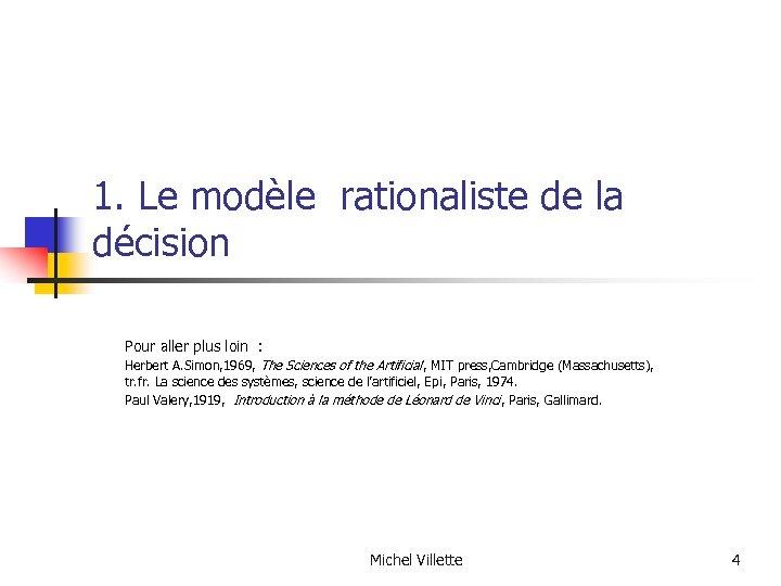 1. Le modèle rationaliste de la décision Pour aller plus loin : Herbert A.