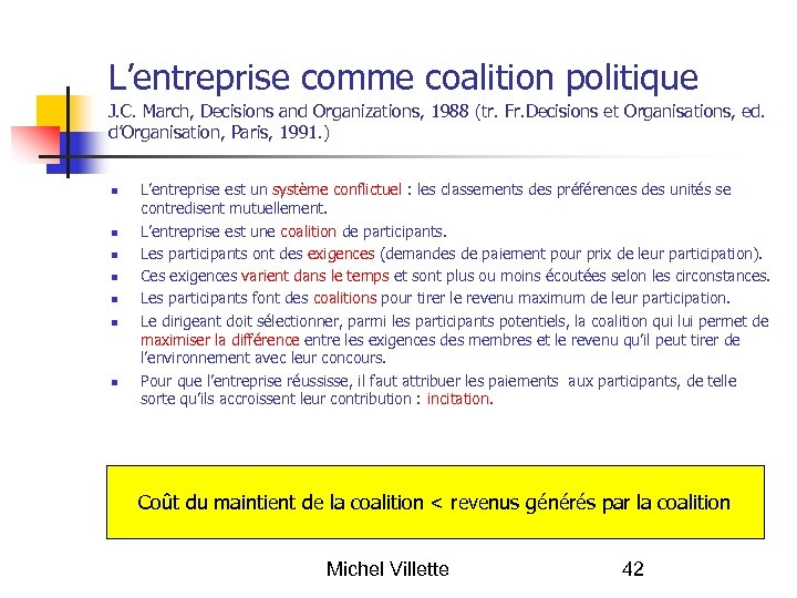L'entreprise comme coalition politique J. C. March, Decisions and Organizations, 1988 (tr. Fr. Decisions