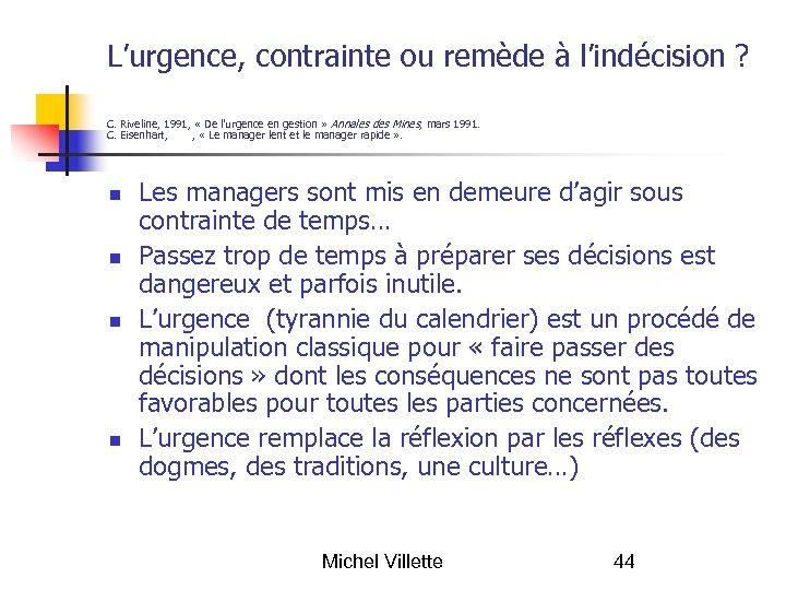 L'urgence, contrainte ou remède à l'indécision ? C. Riveline, 1991, « De l'urgence en