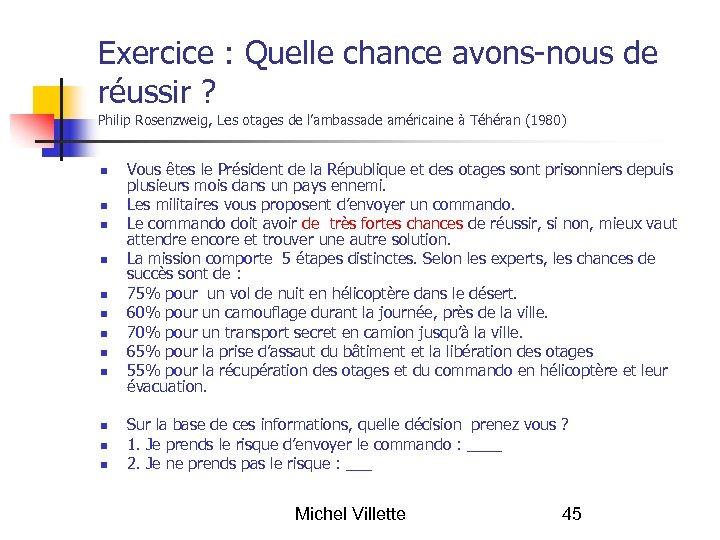 Exercice : Quelle chance avons-nous de réussir ? Philip Rosenzweig, Les otages de l'ambassade