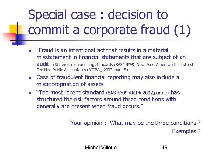 "Special case : decision to commit a corporate fraud (1) ""Fraud is an intentional"