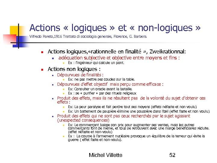 Actions « logiques » et « non-logiques » Vilfredo Pareto, 1916 Trattato di sociologia