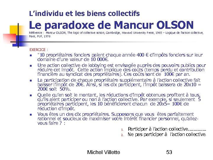 L'individu et les biens collectifs Le paradoxe de Mancur OLSON Référence : Mancur OLSON,