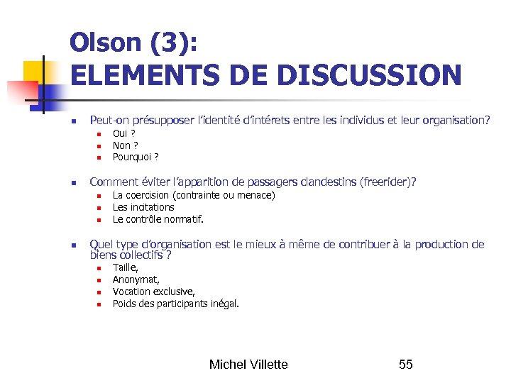 Olson (3): ELEMENTS DE DISCUSSION Peut-on présupposer l'identité d'intérets entre les individus et leur