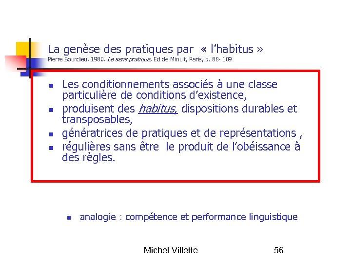 La genèse des pratiques par « l'habitus » Pierre Bourdieu, 1980, Le sens pratique