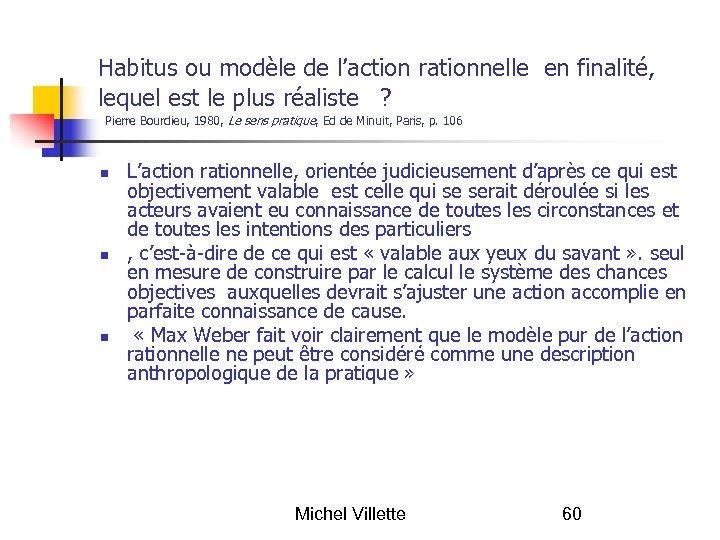 Habitus ou modèle de l'action rationnelle en finalité, lequel est le plus réaliste ?