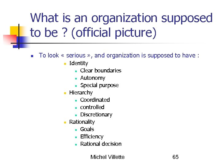 What is an organization supposed to be ? (official picture) To look « serious