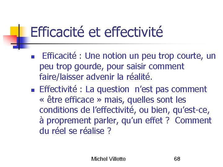 Efficacité et effectivité Efficacité : Une notion un peu trop courte, un peu trop