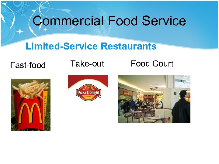 Commercial Food Service Limited-Service Restaurants Fast-food Take-out Food Court