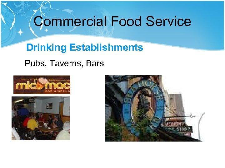 Commercial Food Service Drinking Establishments Pubs, Taverns, Bars